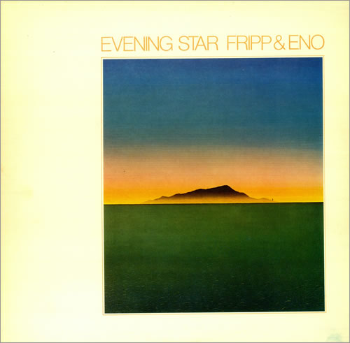 Fripp & Eno - Evening Star