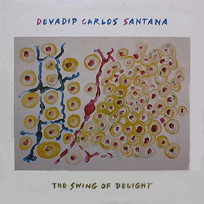 Devadip Carlos Santana - The Swing Of Delight