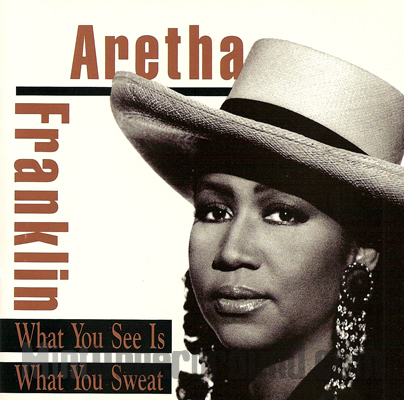 Aretha Franklin What You See Is What You Sweat Cover
