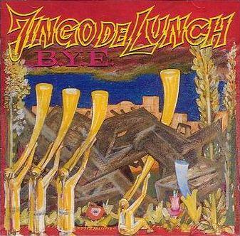 Jingo De Lunch - B.Y.E.
