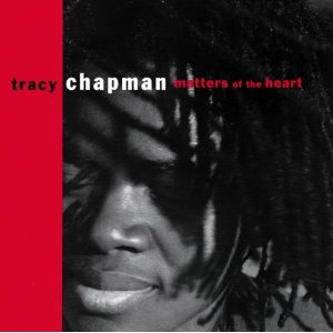 Tracy Chapman - Matters Of The Heart