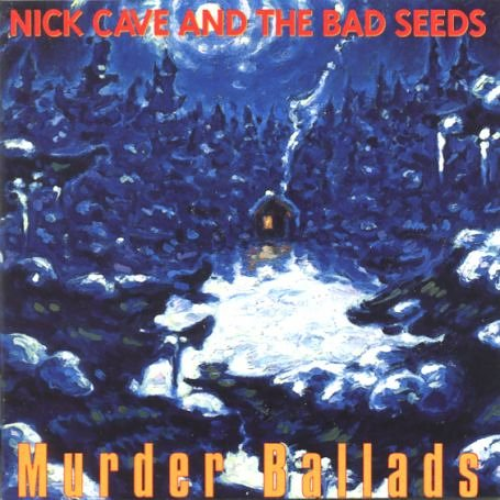 Nick Cave & The Bad Seeds Murder Ballads Cover