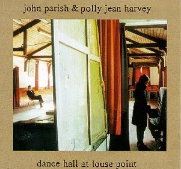 John Parish & PJ Harvey Dance Hall At Louse Point Cover