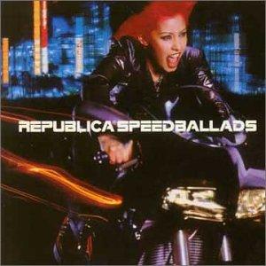 Republica - Speed Ballads