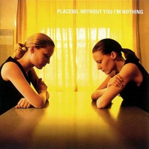 Placebo Without You I`m Nothing Cover