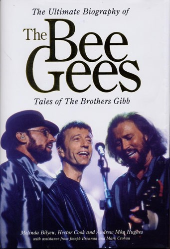 The Ultimate Biography Of The Bee Gees Andrew Hughes