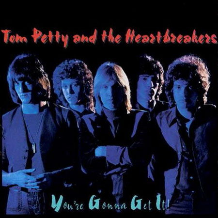 Tom Petty You're Gonna Get It Cover