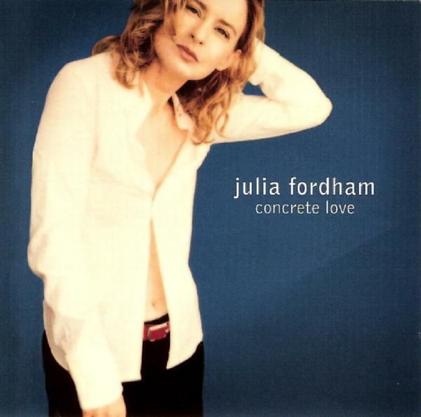 Julia Fordham - Concrete Love