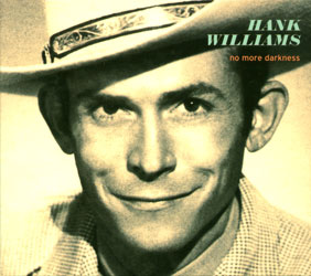 Hank Williams - No More Darkness