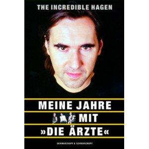Hagen Liebing The Incredibal Hagen Meine Jahre mit Die Ärzte Cover