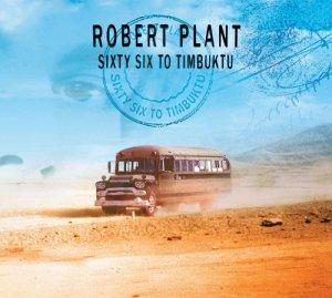 Robert Plant - Sixty Six To Timbuktu