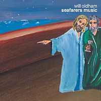 Will Oldham - Seafarers Music
