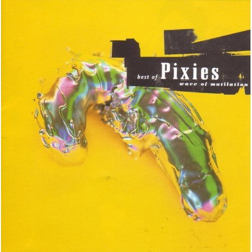 Pixies  - Wave Of Mutilation - Best Of