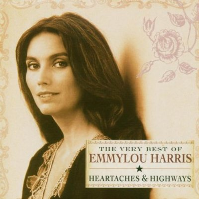 Heartaches Highways The Very Best Of Emmylou Harris Cover