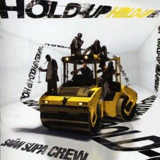 Saian Supa Crew - Hold Up