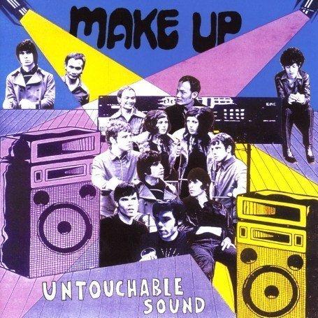 Make Up - Untouchable Sound