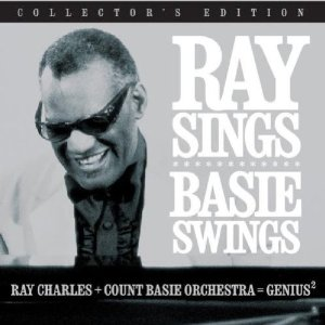 Ray Charles & The Count Basie Orchestra - Ray Sings, Basie Swings