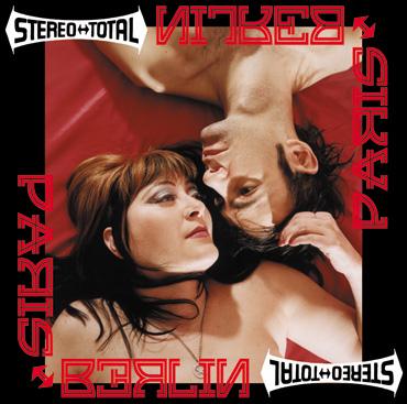 Stereo Total - Paris Berlin