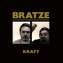 Bratze - Kraft
