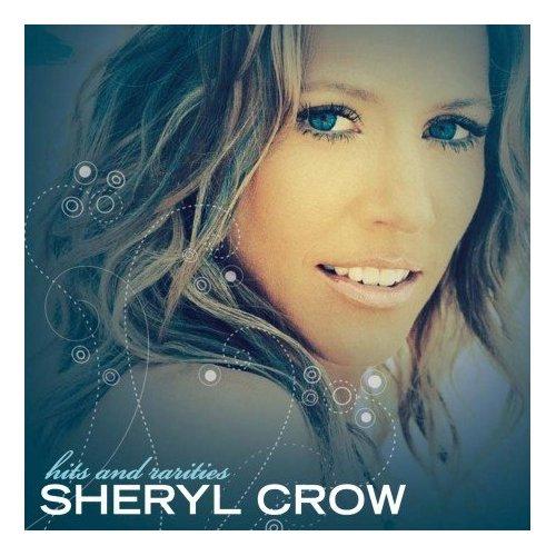 Sheryl Crow Hits And Rarities Cover