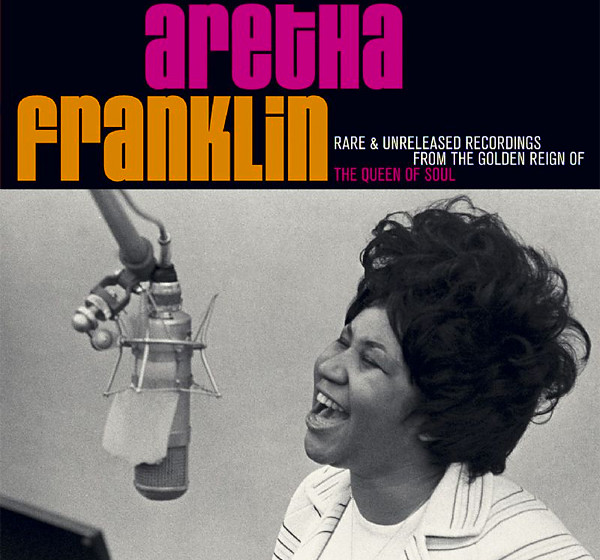 Aretha Franklin - Rare & unreleased recordings from the golden reign of the queen of soul