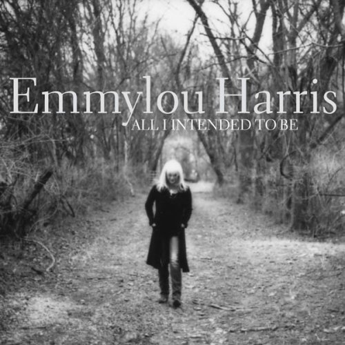 Emmylou Harris All I Intend To Be Cover