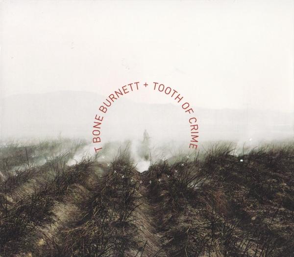T Bone Burnett - Tooth of Crime