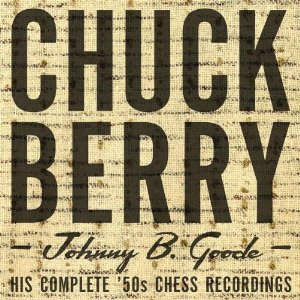 Chuck  Berry - Johnny B. Goode: His complete 50's chess recordings
