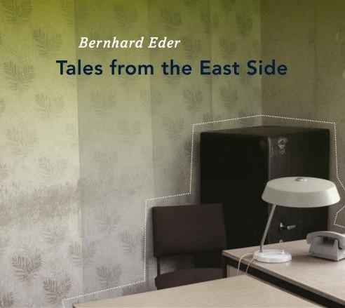 Bernhard Eder - Tales from the eastside