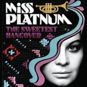 Miss Platnum - The Sweetest Hangover