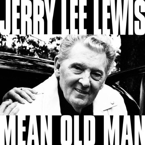 Jerry Lee Lewis Mean Old Man Cover
