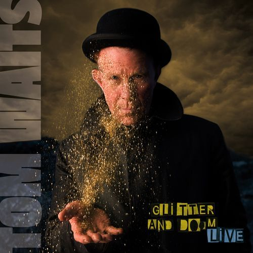 Tom Waits Glitter And Doom Live Cover