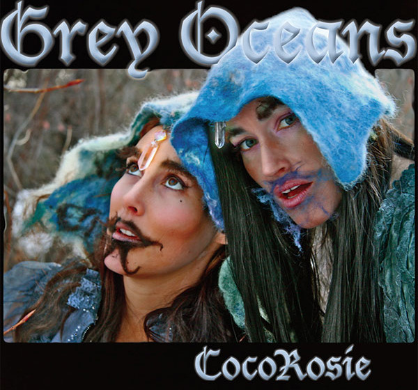 Coco Rosie - Grey Oceans