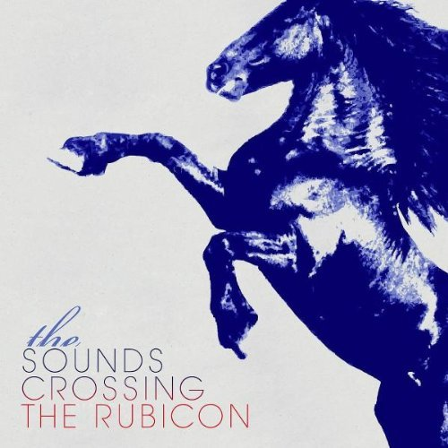 The Sounds Crossing The Rubicon Cover