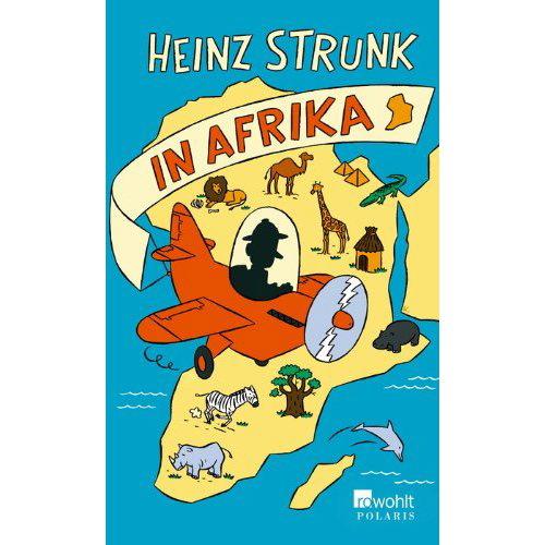 Heinz Strunk - Heinz Strunk in Afrika