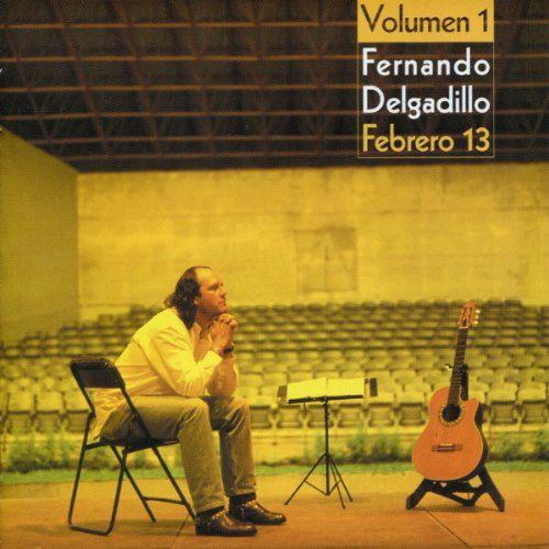 Fernando Delgadillo - Volumen 1 Febrero 13