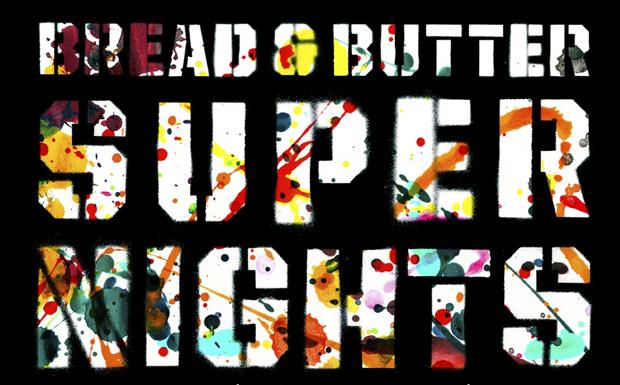 Bread & Butter Super Nights