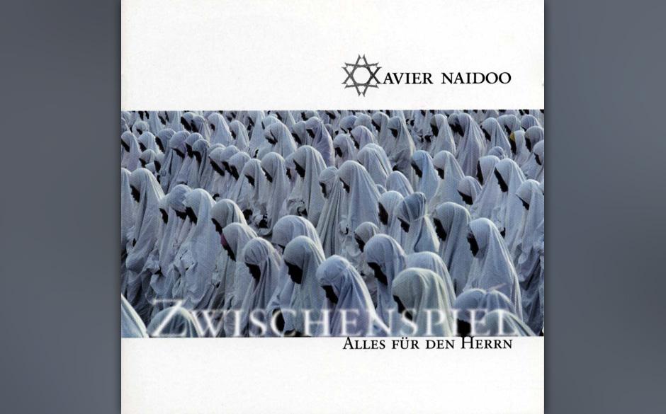 Xavier Naidoo: Zwischenspiel –Alles für den Herrn