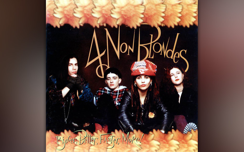 4 Non Blondes: Bigger Better Faster More