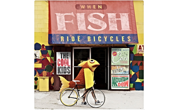 Cool Kids – When Fish Ride Bicycles