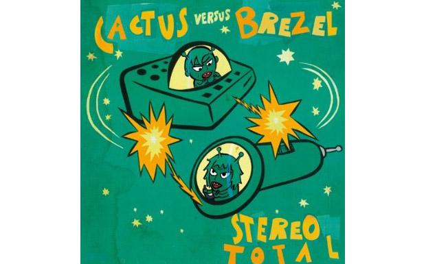 Stereo Total - Cactus versus Brezel