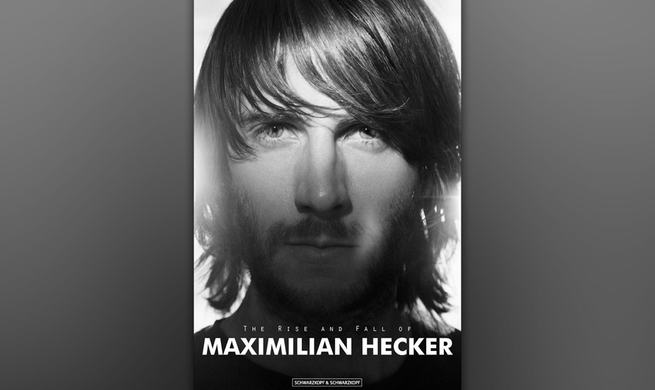 Maximilian Hecker 'The Rise and Fall of Maximilian Hecker'