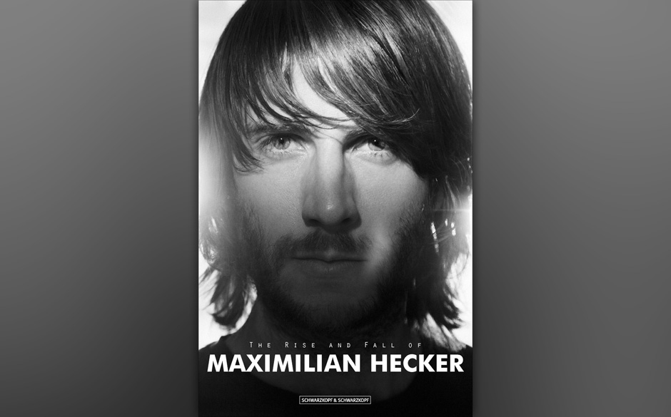 Maximilian Hecker 'The Rise and Fall of Maximilian Hecker'