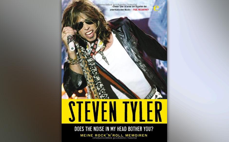 Steven Tyler und David Dalton 'Does The Noise In My Head Bother You? – Meine Rock 'N'Roll Memoiren'