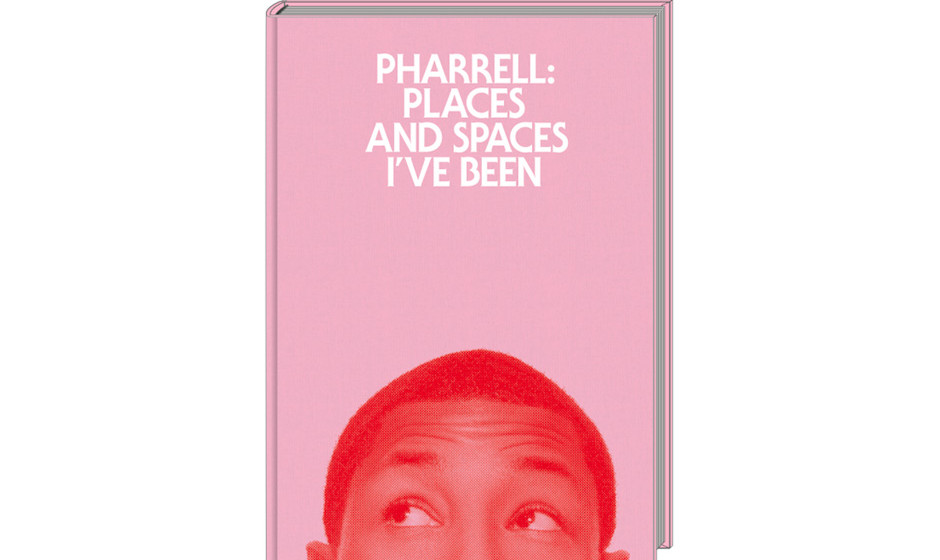 Pharrell Williams – Places and Spaces I've Been