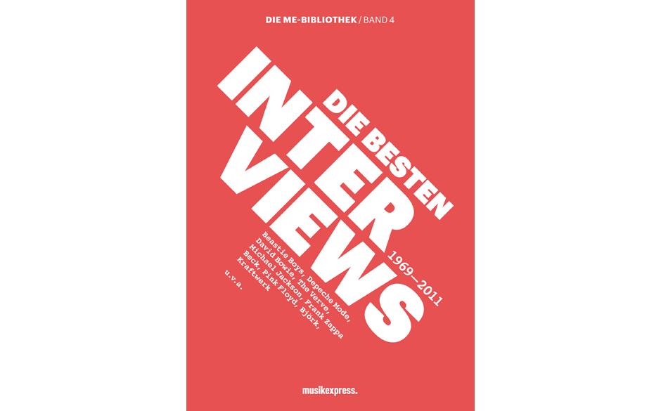Im Musikexpress 11/12: Die ME-Bibliothek Band 4: Die besten Interviews 1969-2011. Unvergessliche Interview-Momente zwischen R