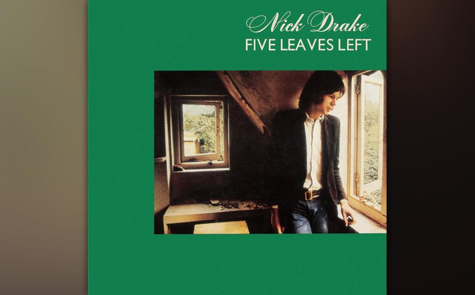 Nick Drake – 'Five Leaves Left' (1969). Ein Mann, dessen Musik wenige schätzen, stirbt. Mit 26, an einer Überdosis Antide