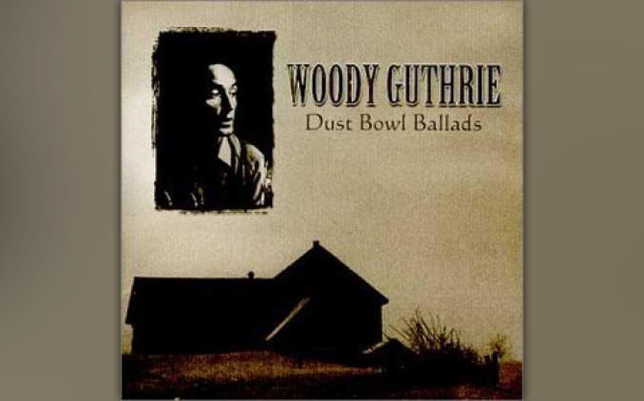 Woody Guthrie – 'Dust Bowl Ballads' (1940). Indem Woody Guthrie über seinesgleichen sang, den kleinen Mann, wurde er Platt