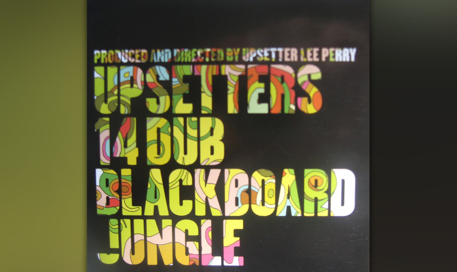 """The Upsetters –'Blackboard Jungle. Upsetters' (1973).  Auf diesem Album hob Lee """"Scratch"""" Perry die Grenzen zwischen"""
