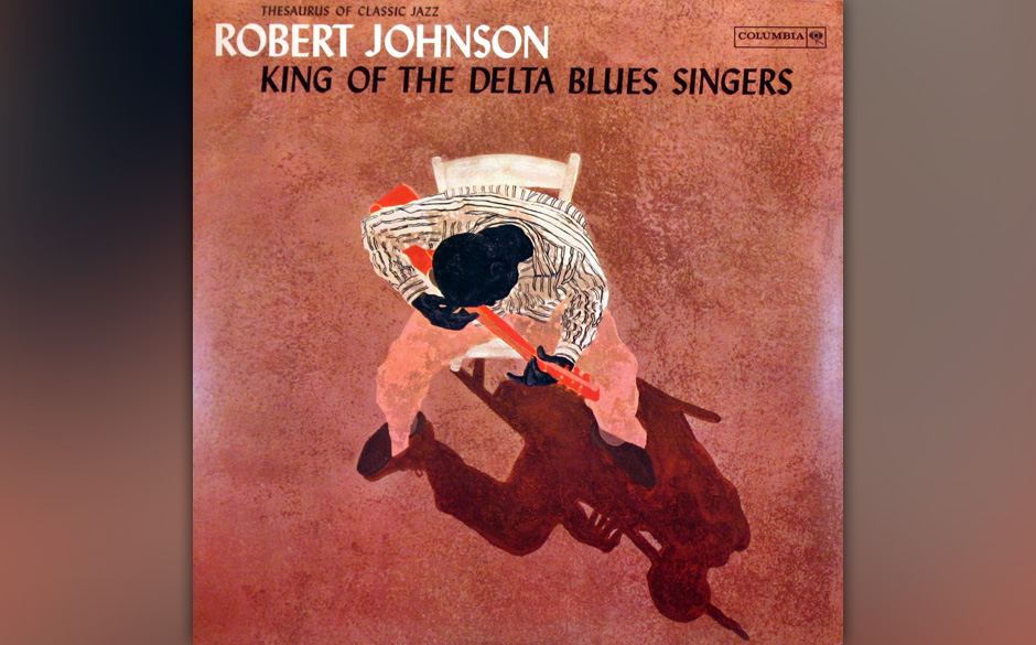 Robert Johnson –'King Of The Delta Blues Singer' (1961). Ein wesentlicher Teil der Rockmusik, wie wir sie kennen, hat hier